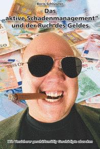 """Das """"aktive Schadenmanagement"""" und der Ruch des Geldes"""